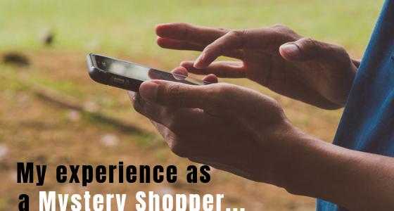 My Experience as a Mystery Shopper
