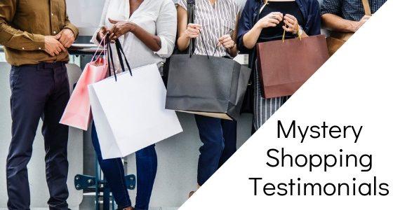 Mystery Shopping Testimonials